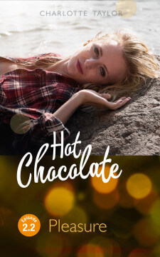 Charlotte Taylor: Hot Chocolate - Pleasure Episode 2.2