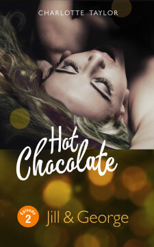Charlotte Taylor: Hot Chocolate - Jill & George Episode 1.2