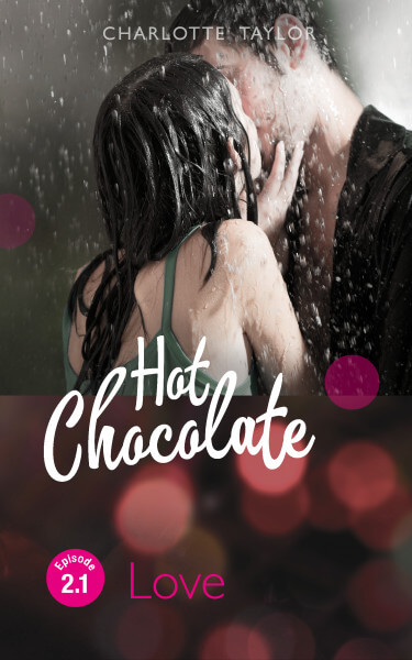 Charlotte Taylor: Hot Chocolate Love Episode 2.1