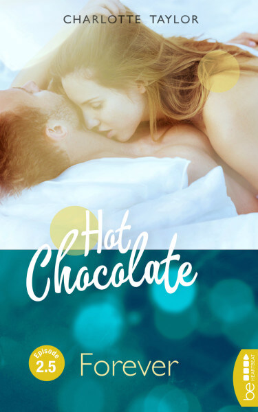 Charlotte Taylor: Hot Chocolate - Forever Episode 2.5